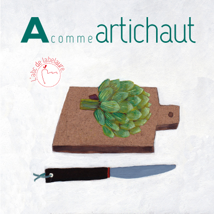A comme ARTICHAUT. Un ABCdaire pour réinventer le monde culinaire